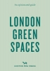 Harry Ades,   Marco Kesseler, An Opinionated Guide To London Green Spaces
