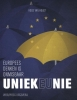 <b>Unieke Unie</b>,Europees denken onontkoombaar