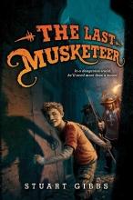 Gibbs, Stuart The Last Musketeer