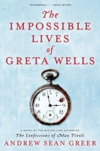 Greer, Andrew Sean The Impossible Lives of Greta Wells
