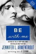 Lynn, J. Be With Me