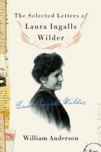 Wilder, Laura Ingalls The Selected Letters of Laura Ingalls Wilder