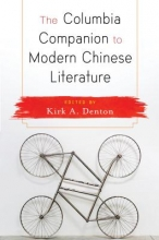 Denton, Kirk The Columbia Companion to Modern Chinese Literature