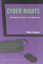 Godwin, Mike Cyber Rights - Defending Free Speech in the Digital Age