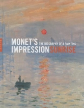 Mathieu, Marianne Monet`s Impression, Sunrise - The Biography of a Painting