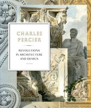 Garric, Jean-philippe Charles Percier - Architecture and Design in an Age of Revolutions