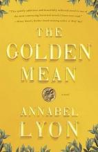 Lyon, Annabel The Golden Mean