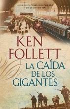 Follett, Ken La caida de los gigantes Fall of Giants