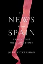 Wickersham, Joan The News from Spain