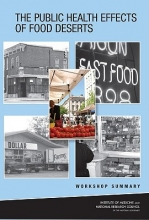 National Research Council,   Institute of Medicine,   Board on Population Health and Public Health Practice,   Board on Agriculture and Natural Resources The Public Health Effects of Food Deserts