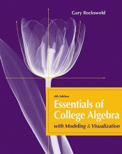 Gary K. Rockswold Essentials of College Algebra with Modeling and Visualization