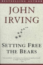 Irving, John Setting Free the Bears