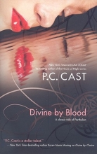 Cast, P. C. Divine by Blood