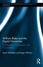 Whitson, Roger,   Whittaker, Jason William Blake and the Digital Humanities
