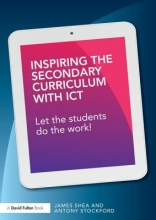 James Shea,   Antony Stockford Inspiring the Secondary Curriculum with Technology
