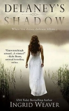 Weaver, Ingrid Delaney`s Shadow
