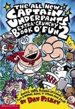 Pilkey, Dav The All New Captain Underpants Extra-crunchy Book O` Fun