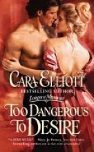 Elliott, Cara Too Dangerous to Desire