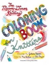 Kay Gardiner,   Ann Shayne The Mason-Dixon Coloring Book For Knitters