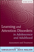 Goldstein, Robin Ed.,   Goldstein, Sam,   Naglieri, Jack A. Learning and Attention Disorders in Adolescence and Adulthood