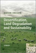 Imeson, Anton Desertification, Land Degradation and Sustainability