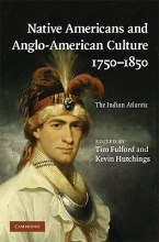 Native Americans and Anglo-American Culture, 1750-1850