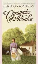 Montgomery, L. M. Chronicles of Avonlea