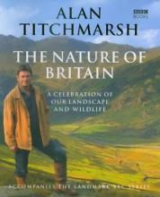 Titchmarsh, Alan Nature of Britain
