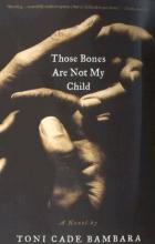 Bambara, Toni Cade Those Bones Are Not My Child