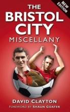 David Clayton The Bristol City Miscellany