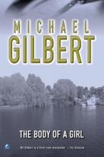 Gilbert, Michael Body of a Girl