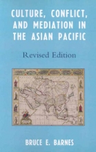 Barnes, Bruce E. Culture, Conflict, and Mediation in the Asian Pacific