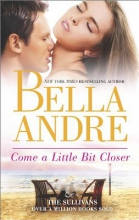 Andre, Bella Come a Little Bit Closer