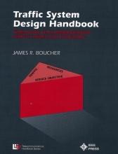 Boucher, James R. Traffic System Design Handbook