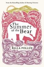 Pollen, Bella The Summer of the Bear