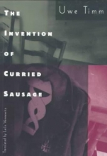 Timm, Uwe The Invention of Curried Sausage