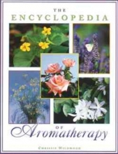 Chrissie Wildwood The Encyclopedia of Aromatherapy