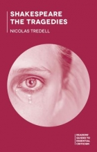 Tredell, Nicolas Shakespeare: The Tragedies
