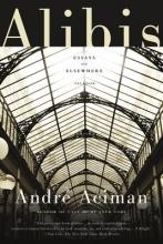 Aciman, Andre Alibis