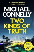 Connelly, Michael Two Kinds of Truth
