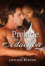 Burton, Lotchie Prelude to a Seduction