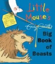 Gravett, Emily Little Mouse`s Big Book of Beasts