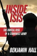Hall, Benjamin The Rise of ISIS