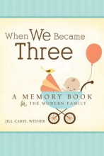 Weiner, Jill Caryl When We Became Three
