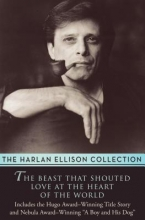 Ellison, Harlan The Beast That Shouted Love at the Heart of the World