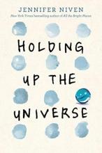Niven, Jennifer Niven*Holding Up the Universe