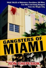 Ron Chepesiuk Gangsters Of Miami