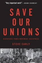 Early, Steve Save Our Unions
