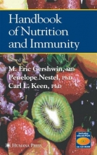 M. E. Gershwin,   Penelope Nestel,   Carl Keen Handbook of Nutrition and Immunity