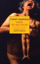 Del Valle-Inclan, Ramon Tyrant Banderas